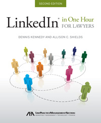 LinkedIn in One Hour for Lawyers, Second Edition