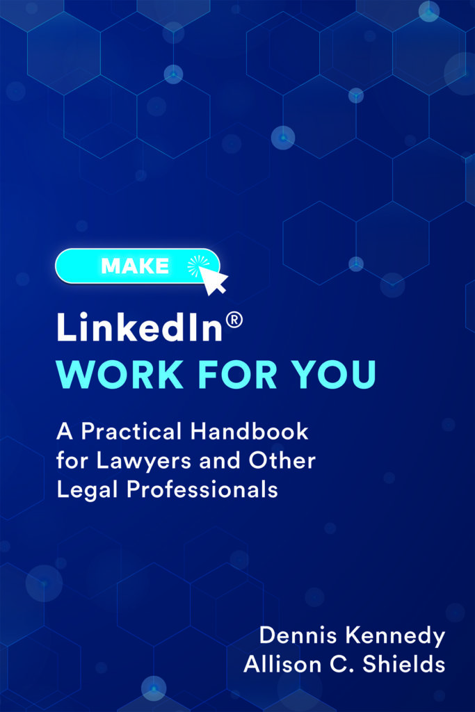 Make LinkedIn Work for You, A Practical Handbook for Lawyers and Other Legal Professionals book cover